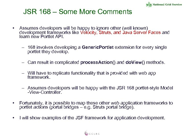 JSR 168 – Some More Comments • Assumes developers will be happy to ignore