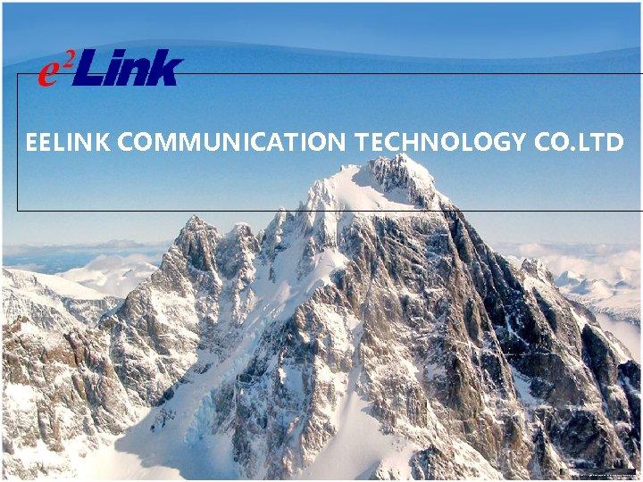EELINK COMMUNICATION TECHNOLOGY CO. LTD