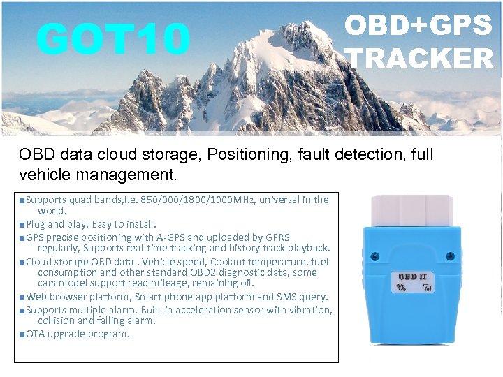 GOT 10 OBD+GPS TRACKER OBD data cloud storage, Positioning, fault detection, full vehicle management.