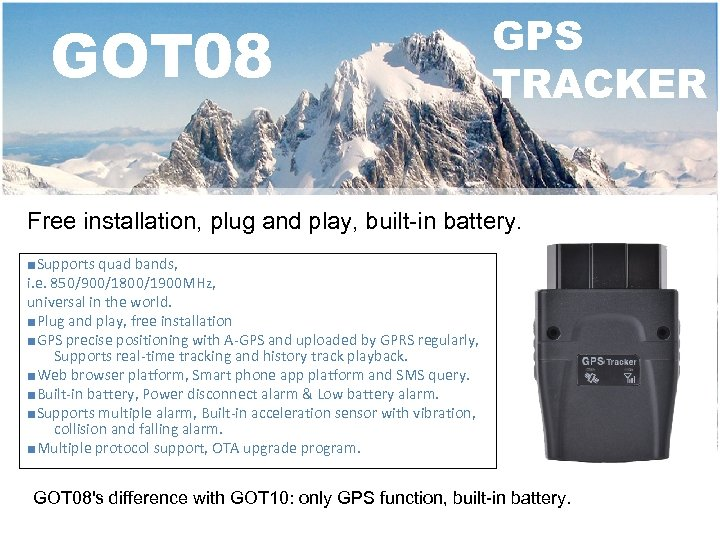 GOT 08 GPS TRACKER Free installation, plug and play, built-in battery. ■Supports quad bands,