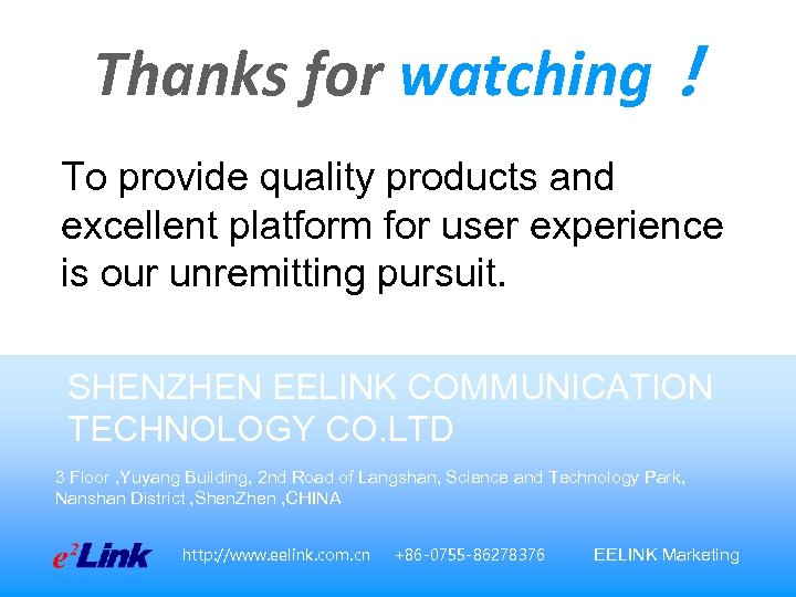 Thanks for watching! To provide quality products and excellent platform for user experience is