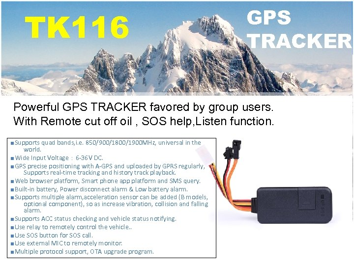 TK 116 GPS TRACKER Powerful GPS TRACKER favored by group users. With Remote cut
