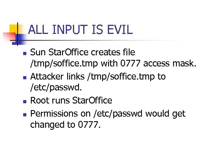 ALL INPUT IS EVIL n n Sun Star. Office creates file /tmp/soffice. tmp with