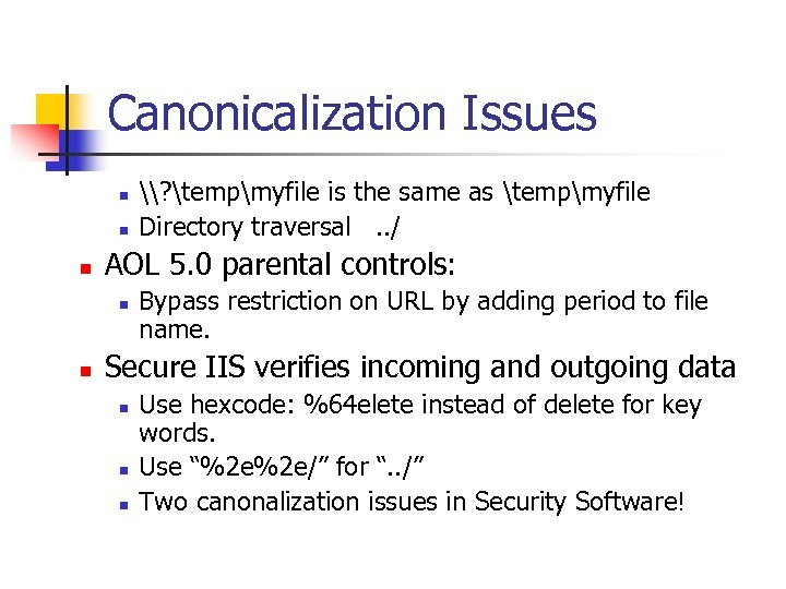 Canonicalization Issues n n n AOL 5. 0 parental controls: n n \? tempmyfile