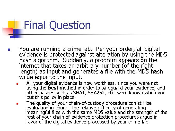 Final Question You are running a crime lab. Per your order, all digital evidence