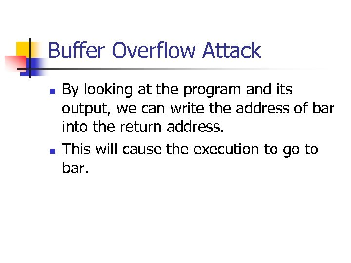 Buffer Overflow Attack n n By looking at the program and its output, we