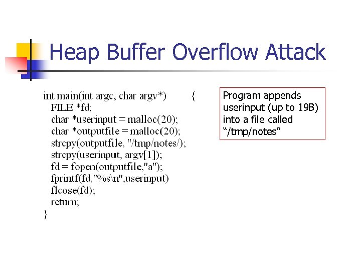 Heap Buffer Overflow Attack Program appends userinput (up to 19 B) into a file