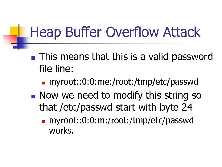 Heap Buffer Overflow Attack n This means that this is a valid password file