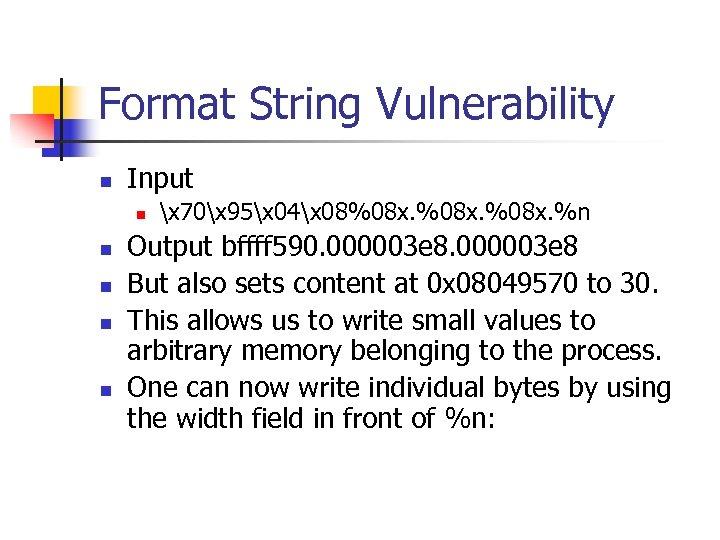 Format String Vulnerability n Input n n n x 70x 95x 04x 08%08 x.