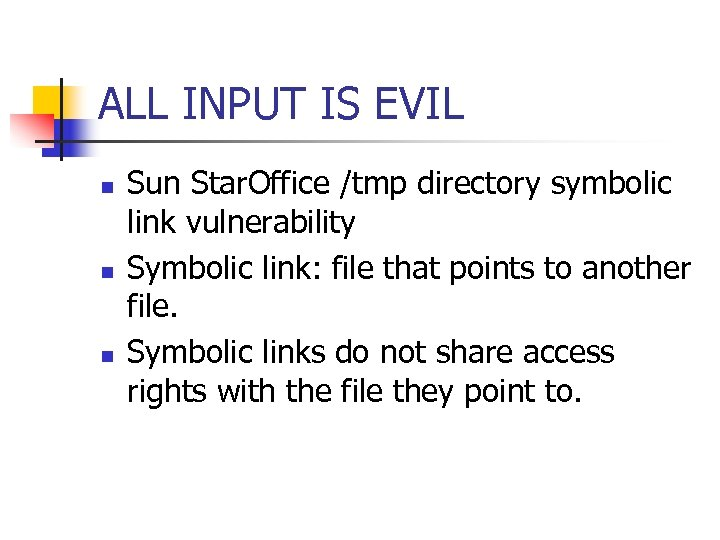 ALL INPUT IS EVIL n n n Sun Star. Office /tmp directory symbolic link