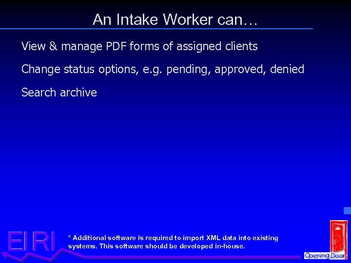 An Intake Worker can… View & manage PDF forms of assigned clients Change status