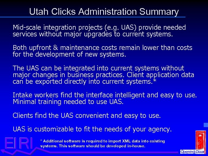 Utah Clicks Administration Summary Mid-scale integration projects (e. g. UAS) provide needed services without