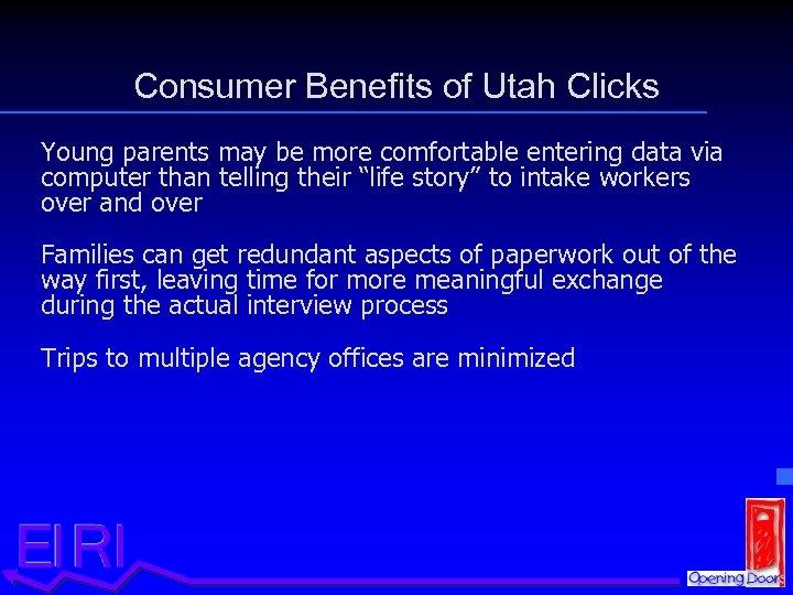 Consumer Benefits of Utah Clicks Young parents may be more comfortable entering data via