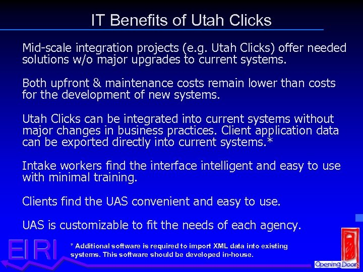 IT Benefits of Utah Clicks Mid-scale integration projects (e. g. Utah Clicks) offer needed