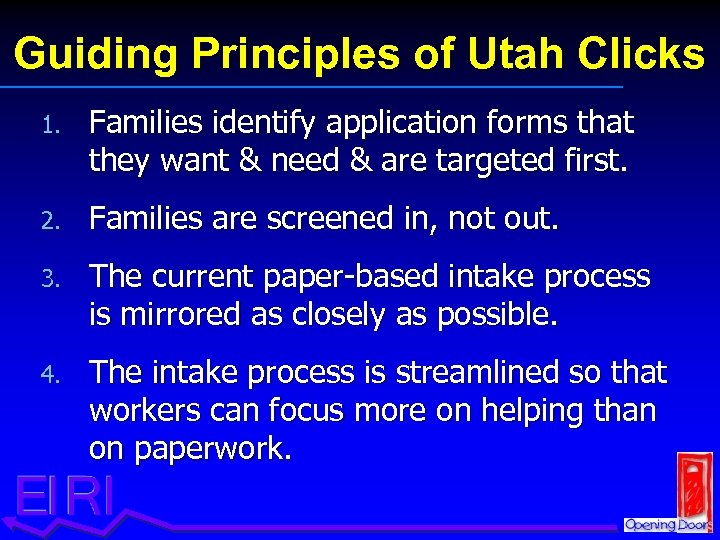 Guiding Principles of Utah Clicks 1. Families identify application forms that they want &