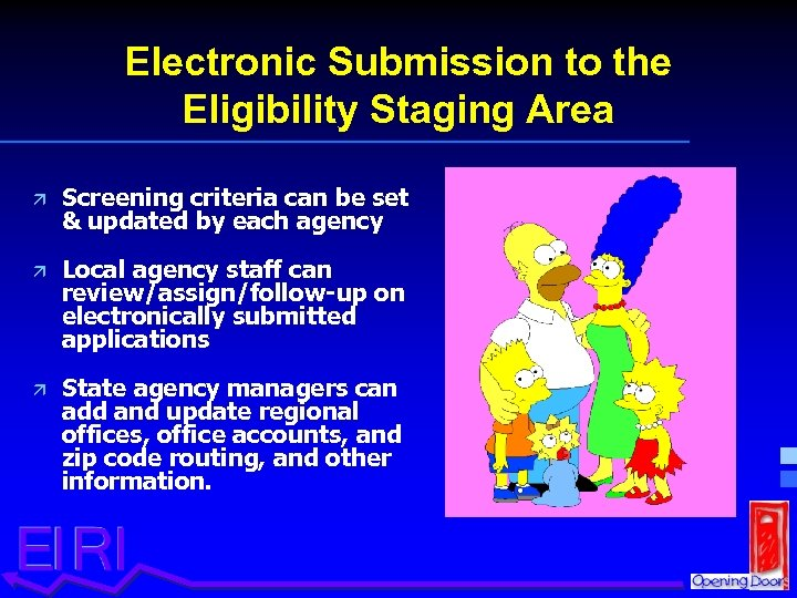 Electronic Submission to the Eligibility Staging Area ä Screening criteria can be set &