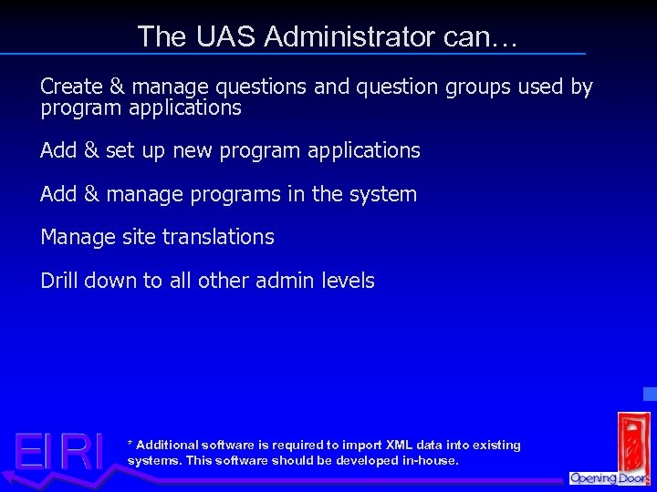 The UAS Administrator can… Create & manage questions and question groups used by program