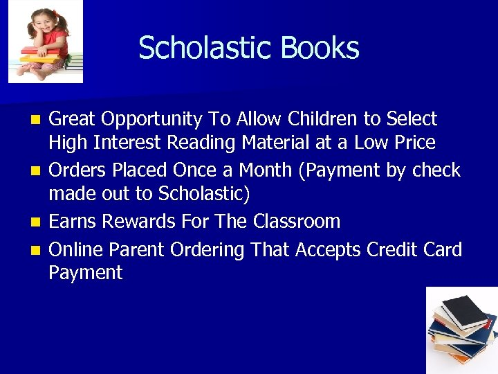 Scholastic Books n n Great Opportunity To Allow Children to Select High Interest Reading