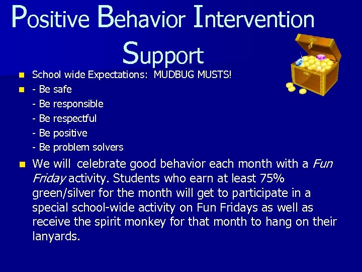 Positive Behavior Intervention Support School wide Expectations: MUDBUG MUSTS! n - Be safe -
