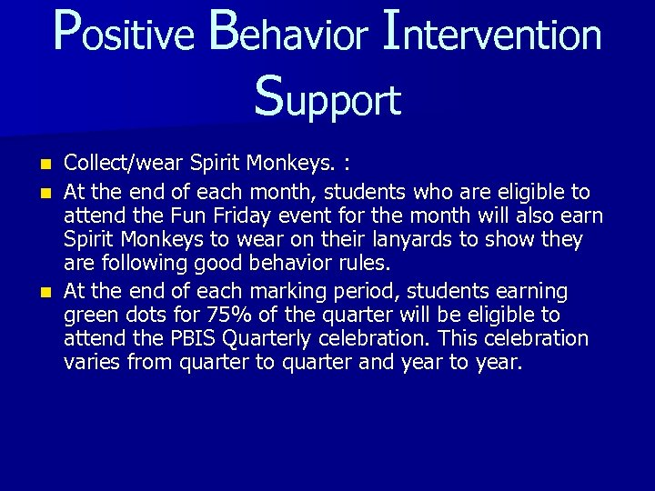 Positive Behavior Intervention Support Collect/wear Spirit Monkeys. : n At the end of each
