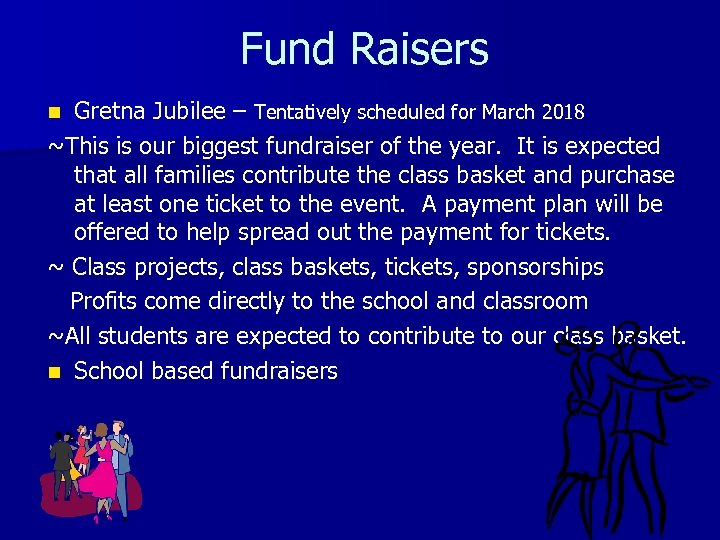Fund Raisers Gretna Jubilee – Tentatively scheduled for March 2018 ~This is our biggest