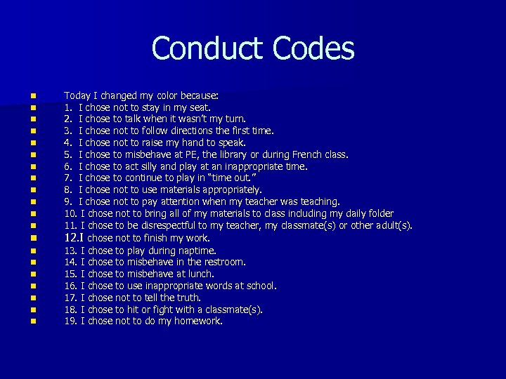 Conduct Codes n n n n n Today I changed my color because: 1.