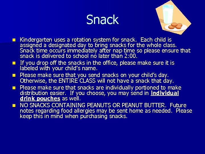 Snack n n n Kindergarten uses a rotation system for snack. Each child is