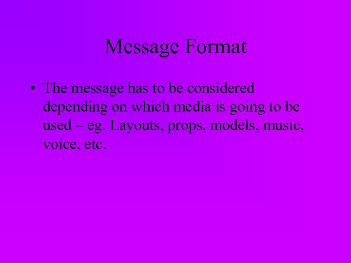 Message Format • The message has to be considered depending on which media is