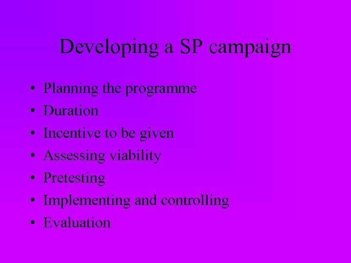 Developing a SP campaign • • Planning the programme Duration Incentive to be given