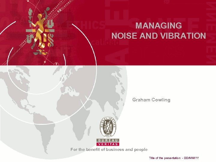 MANAGING NOISE AND VIBRATION Graham Cowling For the benefit of business and people Title