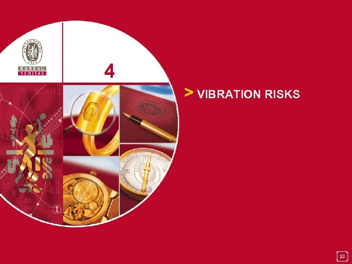 4 > VIBRATION RISKS 23