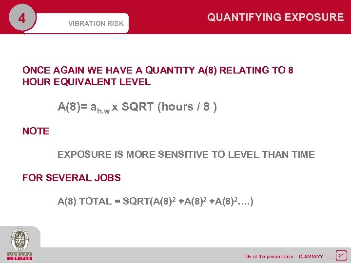 4 VIBRATION RISK QUANTIFYING EXPOSURE ONCE AGAIN WE HAVE A QUANTITY A(8) RELATING TO