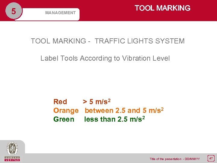 5 MANAGEMENT TOOL MARKING - TRAFFIC LIGHTS SYSTEM Label Tools According to Vibration Level
