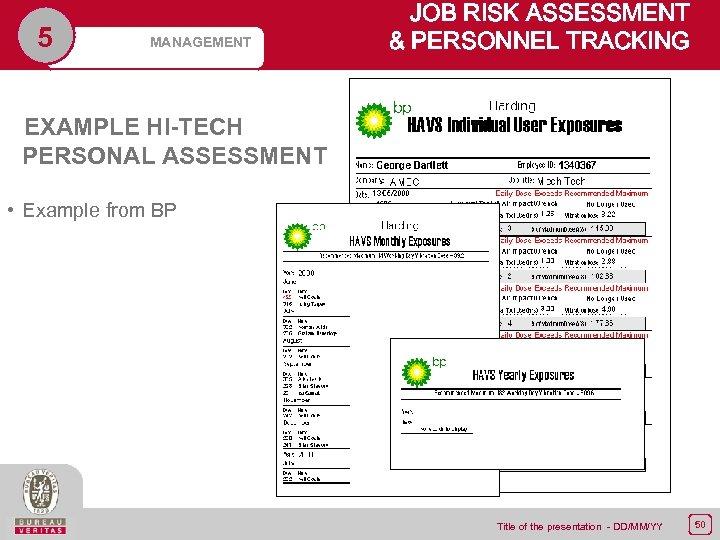 5 MANAGEMENT JOB RISK ASSESSMENT & PERSONNEL TRACKING EXAMPLE HI-TECH PERSONAL ASSESSMENT • Example
