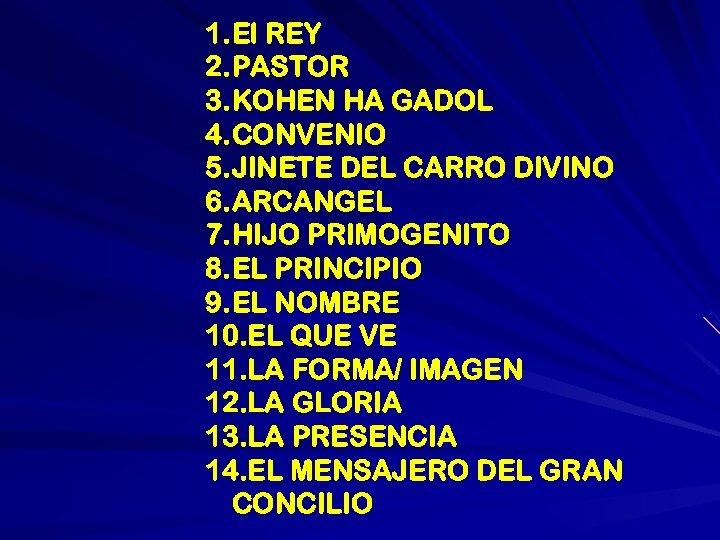 1. El REY 2. PASTOR 3. KOHEN HA GADOL 4. CONVENIO 5. JINETE DEL
