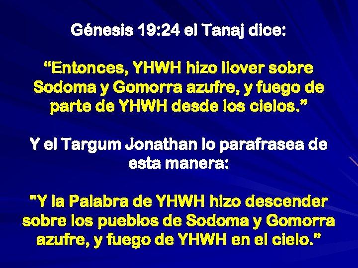 """Génesis 19: 24 el Tanaj dice: """"Entonces, YHWH hizo llover sobre Sodoma y Gomorra"""