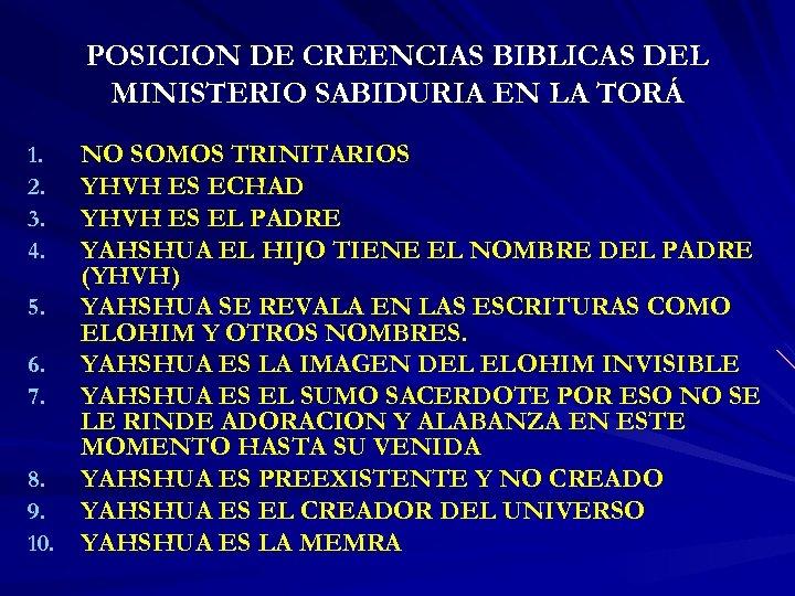 POSICION DE CREENCIAS BIBLICAS DEL MINISTERIO SABIDURIA EN LA TORÁ NO SOMOS TRINITARIOS YHVH