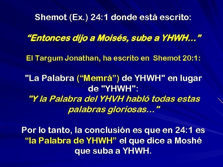 """Shemot (Ex. ) 24: 1 donde está escrito: """"Entonces dijo a Moisés, sube a"""