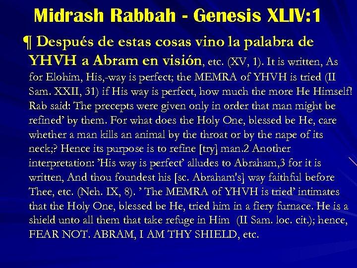 Midrash Rabbah - Genesis XLIV: 1 ¶ Después de estas cosas vino la palabra