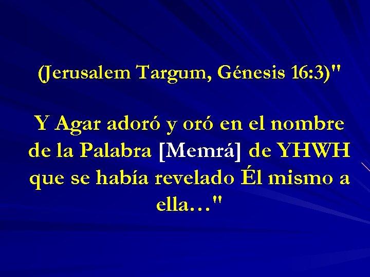 (Jerusalem Targum, Génesis 16: 3)