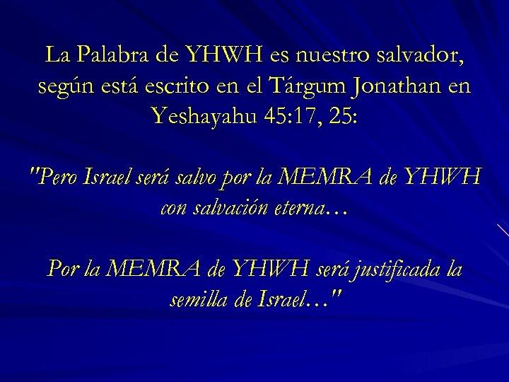 La Palabra de YHWH es nuestro salvador, según está escrito en el Tárgum Jonathan