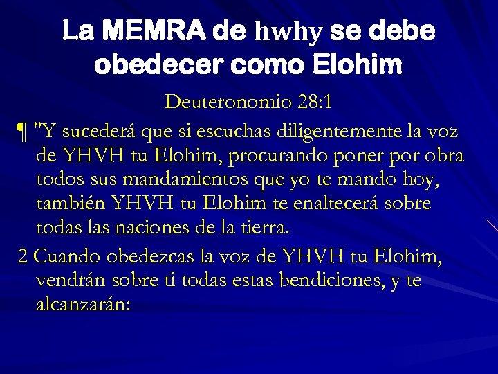 La MEMRA de hwhy se debe obedecer como Elohim Deuteronomio 28: 1 ¶
