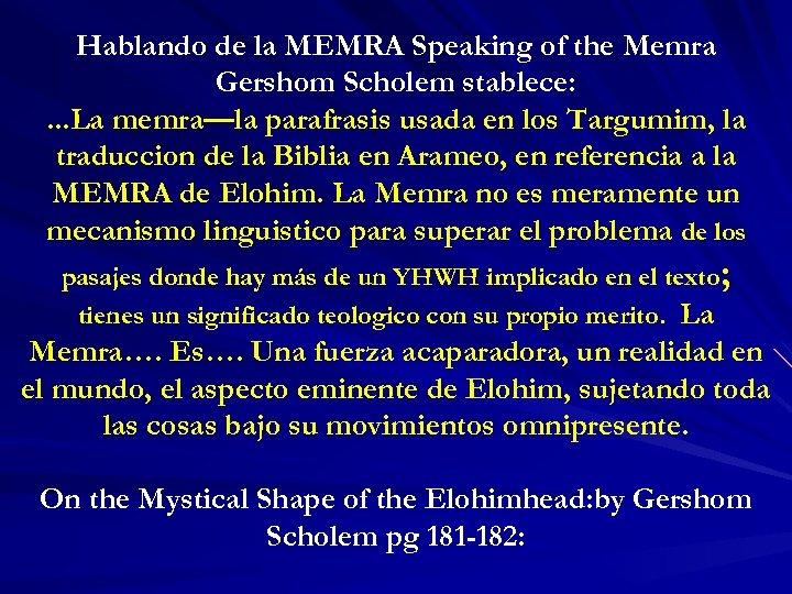 Hablando de la MEMRA Speaking of the Memra Gershom Scholem stablece: . . .