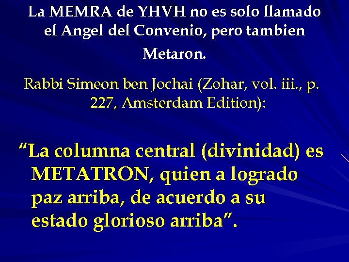 La MEMRA de YHVH no es solo llamado el Angel del Convenio, pero tambien