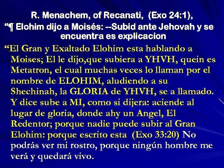 "R. Menachem, of Recanati, (Exo 24: 1), ""¶ Elohim dijo a Moisés: --Subid ante"
