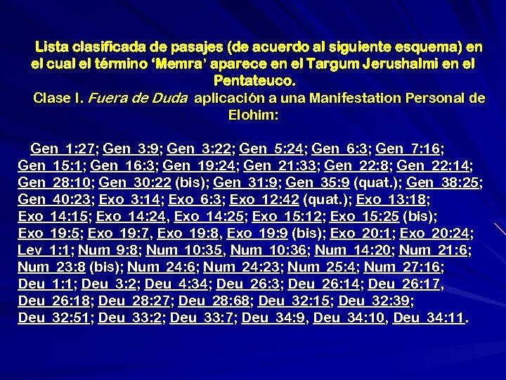 Lista clasificada de pasajes (de acuerdo al siguiente esquema) en el cual el término