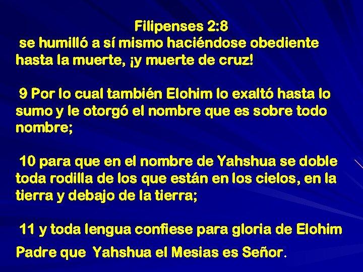 Filipenses 2: 8 se humilló a sí mismo haciéndose obediente hasta la muerte, ¡y