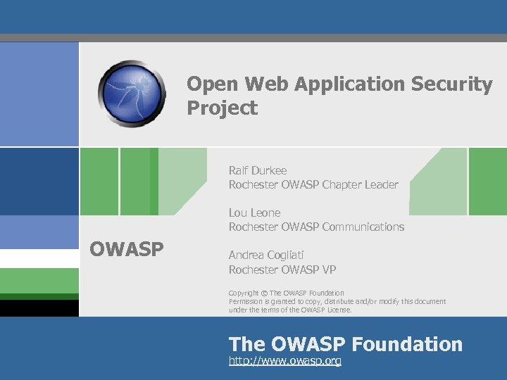 Open Web Application Security Project Ralf Durkee Rochester OWASP Chapter Leader Lou Leone Rochester