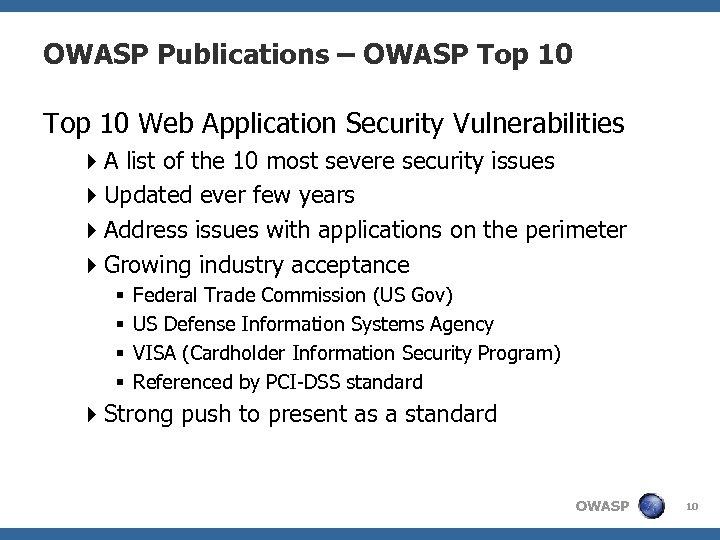 OWASP Publications – OWASP Top 10 Web Application Security Vulnerabilities 4 A list of