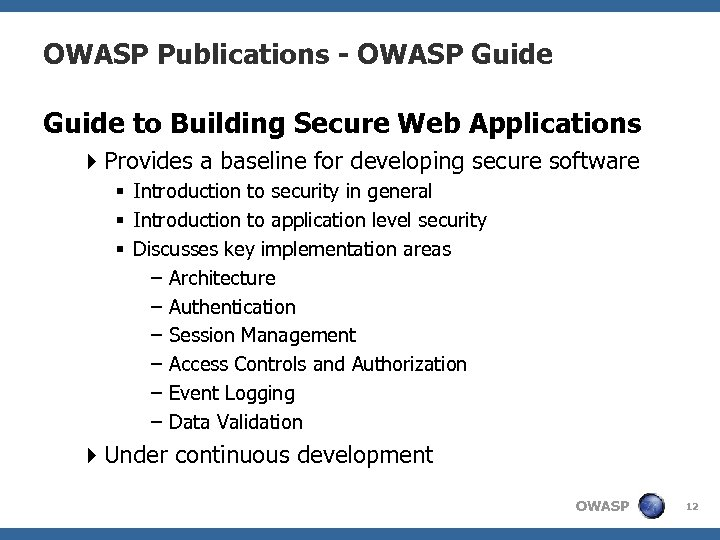 OWASP Publications - OWASP Guide to Building Secure Web Applications 4 Provides a baseline